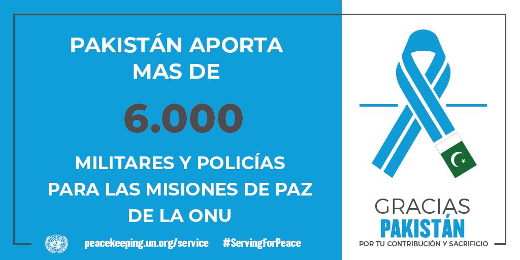 Pakistán aporta más de 6000 militares y policías para las misiones de la paz de la ONU.