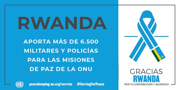 Rwanda aporta más de 6 500militares y policías para las misiones de paz de la ONU