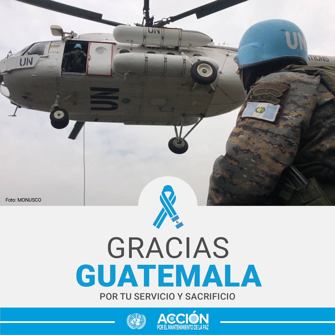 Tarjeta con un casco azul (en primer plano de espaldas) y un helicóptero en el fondo. Con el texto: Gracias, Guatemala, por tu servicio y sacrificio.